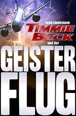 Timmie Beck und der Geisterflug
