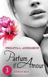 Parfum d'Amour 3: Intensive Nähe