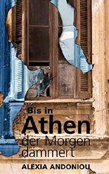 Bis in Athen der Morgen dämmert