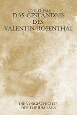 Das Geständnis des Valentin Rosenthal (Elirium Saga 0)