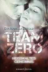 Team Zero - Heißkaltes Geheimnis