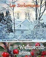 Weihnachtsküsse: Eine winterliche Kurzgeschichte