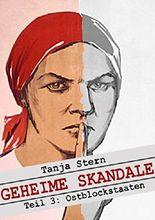 Geheime Skandale - Teil 3: Ostblockstaaten: Verschwiegenes aus dem Kalten Krieg