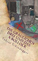 Die gräulichen Drei und das X-Bollock: Bollock und die gräulichen Drei Teil 2