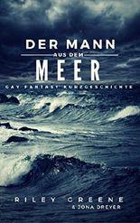 Der Mann aus dem Meer: Gay Fantasy Kurzgeschichte