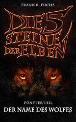 Die fünf Steine der Elben Band 5 Der Name des Wolfes