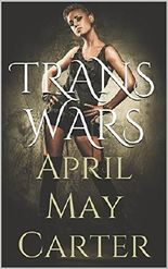 TRANS WARS: Transgender, Futa, Science Fiction, Lesbian, Shemale, Tranny, Trap, Teen, Highschool, Erotica
