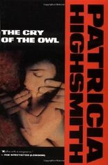 The Cry of the Owl (Highsmith, Patricia) by Patricia Highsmith (1994-01-18)