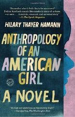 Anthropology of an American Girl: A Novel (Random House Reader's Circle) by Hilary Thayer Hamann (2011-06-14)