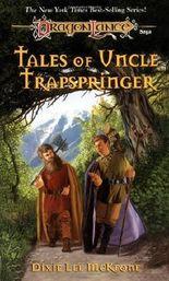 Tales of Uncle Trapspringer (Adventures in Krynn) by Dixie Lee McKeone (1997-11-01)