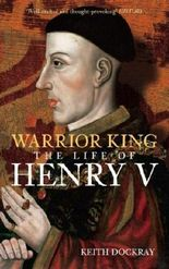 Warrior King: The Life of Henry V by Keith Dockray (2006-04-15)