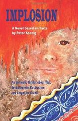 Implosion: An Economic Thriller about War, Environmental Destruction and Corporate Greed by Peter Koenig (2008-01-11)