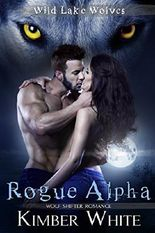 Rogue Alpha: Wolf Shifter Romance (Wild Lake Wolves Book 1)