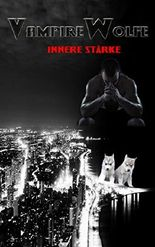 VampireWolfe: Innere Stärke