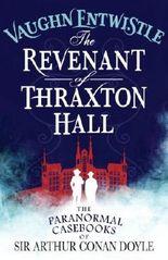 The Revenant of Thraxton Hall (Paranormal Casebks/Conan Doyle) by Vaughn Entwistle (2014-03-28)