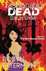 Fashionably Dead Down Under: Book Two of the Hot Damned Series: Volume 2 by Robyn Peterman (2014-04-21)