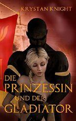 Die Prinzessin und der Gladiator: Sklavin von Rom