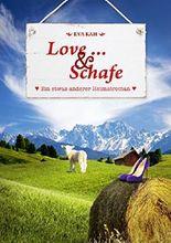 Love ... und Schafe: Ein etwas anderer Heimatroman
