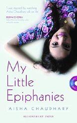 Bloomsbury India My Little Epiphanies by Aisha Choudhary (2015-01-27)