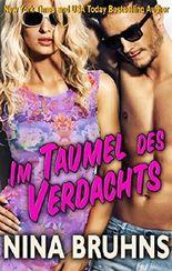 Im Taumel Des Verdachts - eine sexy, spannungsreiche Liebes- und Kriminalroman (New Orleans Trilogie 3)