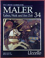 Das grosse Sammelwerk Maler. Leben, Werk und ihre Zeit. Heft 34, Uccello.