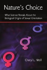 Nature's Choice: What Science Reveals About the Biological Origins of Sexual Orientation by Cheryl L. Weill (2008-08-14)