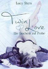 Twin Love 03: Ein Geschenk auf Probe (Twin Reihe)
