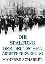 Die Spaltung der deutschen Arbeiterbewegung