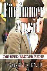 Für immer April (Die Reed Brüder Reihe 17) (German Edition)