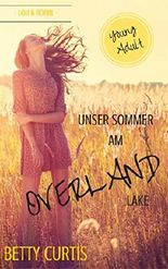 Unser Sommer am Overland Lake (Young Adult)