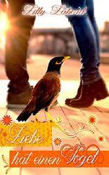 Liebe hat einen Vogel: Ein geheimnisvoller Nachbar