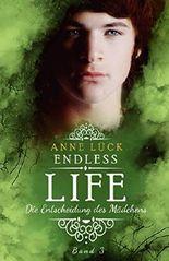Endless Life - Die Entscheidung des Mädchens