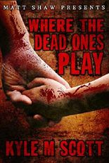 Where The Dead Ones Play: A Supernatural Horror