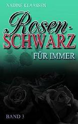 Rosenschwarz - Für Immer (Band 3)