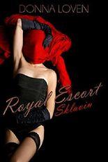 Royal Escort: Sklavin