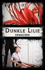 Dunkle Lilie: Erwachen