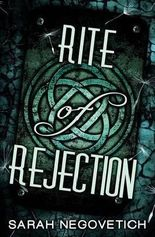 [(Rite of Rejection)] [By (author) Sarah Negovetich] published on (November, 2014)