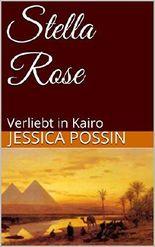 Stella Rose: Verliebt in Kairo