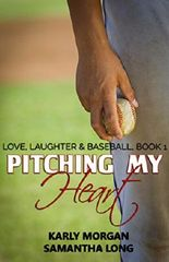 Pitching My Heart (Love, Laughter and Baseball Book 1)