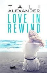 [(Love in Rewind)] [By (author) Tali Alexander] published on (April, 2014)