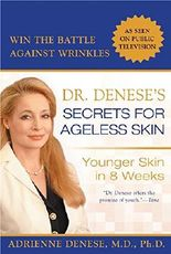 [(Dr. Denese's Secrets for Ageless Skin : Younger Skin in 8 Weeks)] [By (author) Adrienne Denese] published on (October, 2006)