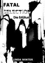 Fatal Selection [Band 3]: Die Erfüllung