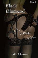 Black Diamond: Das gefälschte Leben