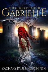 The Curious Tale of Gabrielle (Curiosity Book 1)