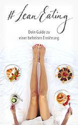#LeanEating: Dein Guide zu einer befreiten Ernährung