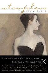 [(Strapless : John Singer Sargent and the Fall of Madame X)] [By (author) Deborah Davis] published on (May, 2004)