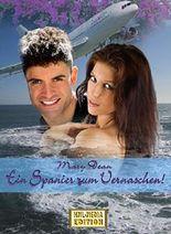 Ein Spanier zum Vernaschen    (Heiter - turbulente - verrückte - sexy Lovestory)