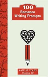 100 Romance Writing Prompts (Fiction Ideas Vol. 2)