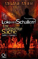 Loki von Schallern: Eine durchsichtige Sache: Staffel 1, Episode 1 (Loki von Schallern-Serie)