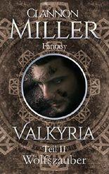 Valkyria - Wolfszauber: Fantasy (Valkyria Saga 2)